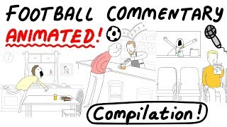 Crazy Football Commentary, Animated! COMPILATION