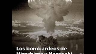 Los bombardeos de Hiroshima y Nagasaki