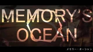 【VOCALOID Miku】メモリー・オーシャン MEMORY OCEAN 【MV】