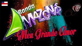 BANDA AMAZONAS - MEU GRANDE AMOR
