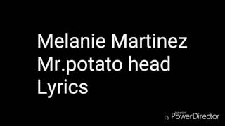 Melanie Martinez-Mr.potato head lyrics