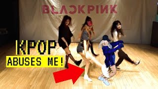 [EP. 2] Kpop Abuses Me ft. BLACKPINK AS IF IT WAS YOUR LAST!