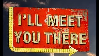 I'll Meet You There Trailer