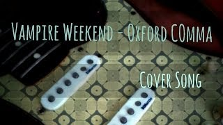 Vampire Weekend - Oxford Comma (Solo Acoustic Guitar Cover)