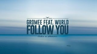Gromee feat Wurld - Follow You Lyrics