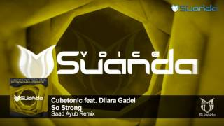 [ASOT 809] Cubetonic feat. Dilara Gadel - So Strong (Saad Ayub Remix)