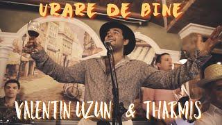 VALENTIN UZUN & THARMIS - URARE DE BINE