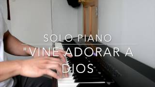 Vine Adorar A Dios (Piano Suave)