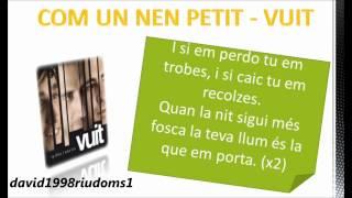 VUIT - COM UN NEN PETIT - LLETRA - DAVID1998RIUDOMS1