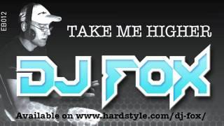 DJ FOX - TAKE ME HIGHER
