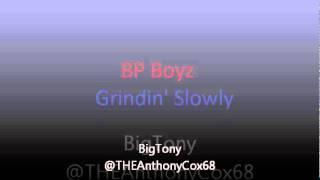 Gridin Slowly'-BP Boyz 502