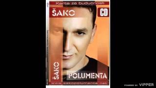 Sako Polumenta - Nije muski ali moram - (Audio 2006)