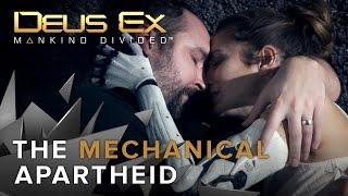 [FR] Deus Ex: Mankind Divided - L'Apartheid Mécanique