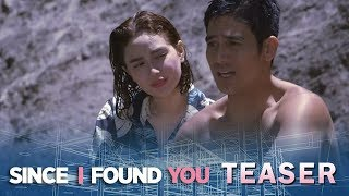 Since I Found You May 3, 2018 Teaser
