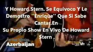 Enrique Iglesias prove everone wrong ' Test In Live ''Howard Stern'' Rhythm Divine