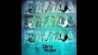Dirty Vegas - Emma