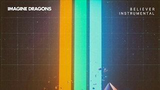 Imagine Dragons – Believer •••INSTRUMENTAL/KARAOKE••• w/ Lyrics