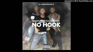 Big Duwop - No Hook ft. MAC & TayDot (DJ SAFARI EXCLUSIVE)