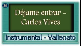 *Déjame entrar - Carlos Vives* Vallenato instrumental |Pista completa| - Abril/2017