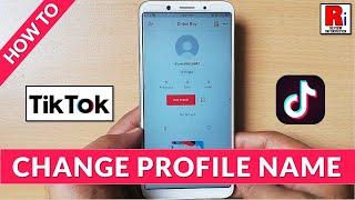 CHANGE PROFILE NAME IN TIK TOK