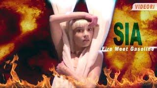 SIA   - Fire Meet Gasoline (Official Video)