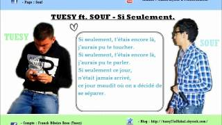Tuesy ft. Souf - Si Seulement. (Paroles)