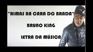 Bruno King - Rimas na cara do Brada (Letra)
