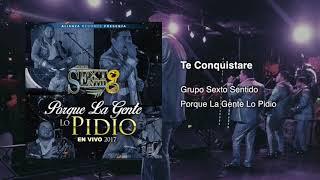 Grupo Sexto Sentido - Te Conquistare (En Vivo) 2017