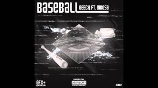 Geech - Baseball (Feat. Sikosa)