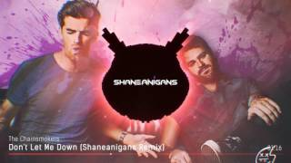 The Chainsmokers - Don't Let Me Down (Shaneanigans Remix)