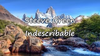 Steeve Green - Indescribable [with lyrics]