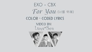 EXO - CBX - For You (너를 위해 )[Color Coded Lyrics](Han/Rom/Eng/Vietsub)