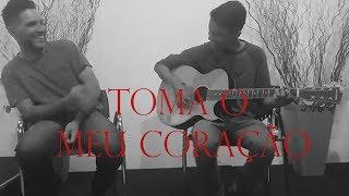 Toma o Meu Coração- Jonathan e José (COVER)