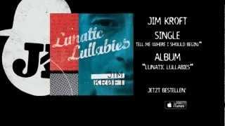 Jim Kroft - Lunatic Lullabies - Album - Trailer