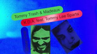 Tommy Trash & Madeaux - K.D.A. (feat. Tommy Lee Sparta)