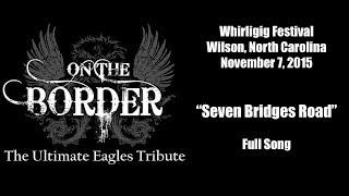 "Eagles Tribute Band - On the Border - ""Seven Bridges Road' - Whirligig Festival, Wilson, NC"