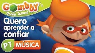 Música - Quero aprender a confiar - Canta e dança com o Gombby em Português - Gombby´s Green Island