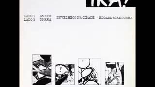 """Ira! """"Envelheço na Cidade"""" - Single (1986)"""