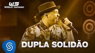 Wesley Safadão - Dupla solidão (Rotina) [DVD WS EM CASA]