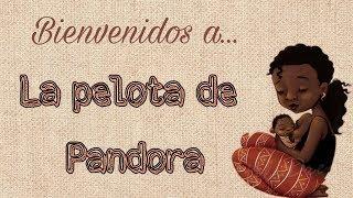 """Vídeo explicativo del canal. Nace """"LA PELOTA DE PANDORA""""."""