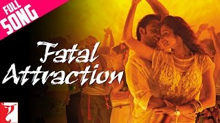 Fatal Attraction - Full Song | Ladies vs Ricky Bahl | Ranveer Singh | Anushka Sharma