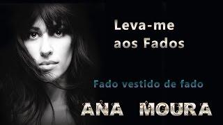 Ana Moura *Leva-me aos Fados #09* Fado vestido de fado