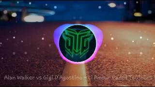 Alan Walker and Gigi D'Agostino - Faded L' Amour [ Mix]