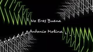 No Eres Buena Antonio Molina