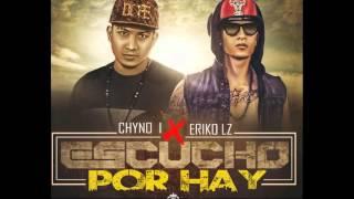 Escucho por hay/ Ericko Lz ft Chyno L (Ngbmaster- prod jaryMuzik)