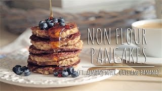 The Chic Lab - NON FLOUR PANCAKES (Ft. Almond Milk, Oats and Banana)