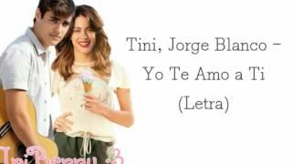 Tini, Jorge Blanco - Yo Te Amo a Ti (Letra, Lyrics video)