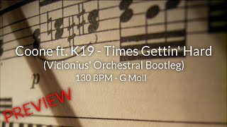 [Orchestral] Coone ft. K19 - Times Gettin' Hard (Vicionius' Orchestral Bootleg) (Preview)