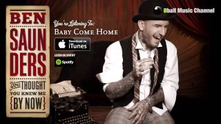 Ben Saunders - Baby Come Home (Official Audio)