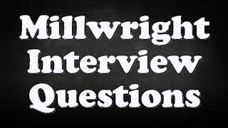 Millwright Interview Questions width=